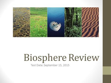 "Biosphere Review Test Date: September 15, 2015. 1. Biotic and Abiotic Factors Biotic Factors: (prefix ""bio"" = life) the living parts of an ecosystem."