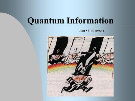 "Quantum Information Jan Guzowski. Universal Quantum Computers are Only Years Away From David's Deutsch weblog: ""For a long time my standard answer to."