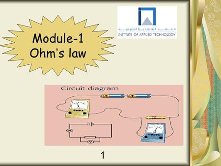 1 Module-1 Ohm ' s law. 2 By the end of this lesson, the student will be able to: 1-Use prefixes to convert electrical quantities. 2-State Ohm's Law and.