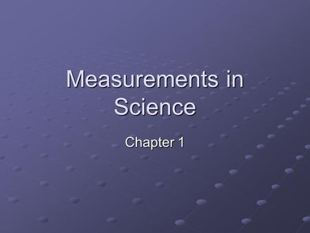 Measurements in Science Chapter 1. Accuracy and Precision Accuracy: A description of how close a measurement is to the rue value of the quantity measured.
