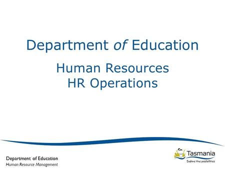Department of Education Human Resource Management Department of Education Human Resources HR Operations.