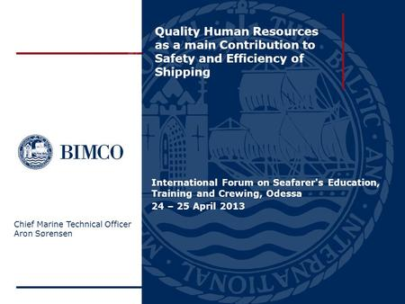 Quality Human Resources as a main Contribution to Safety and Efficiency of Shipping International Forum on Seafarer's Education, Training and Crewing,