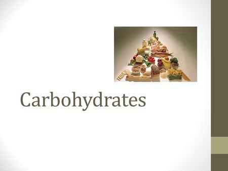 Carbohydrates. Carbohydrates: Two Main Functions Provide energy preferred fuel source for your body spares Protein If body does not have the right amount.