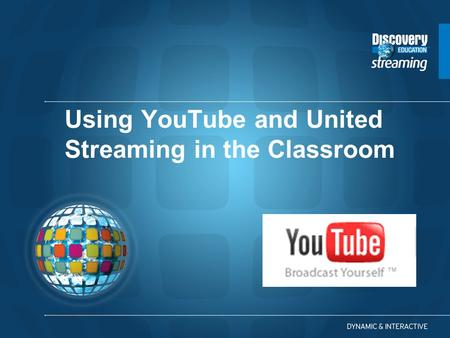 Using YouTube and United Streaming in the Classroom.