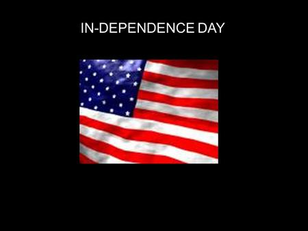 IN-DEPENDENCE DAY. FREEDOM: BLESSING and CURSING THE CHOICE IS YOURS.