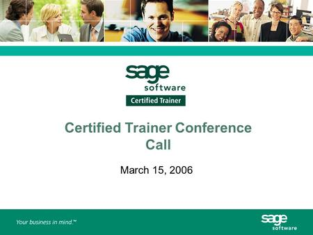 Certified Trainer Conference Call March 15, 2006.