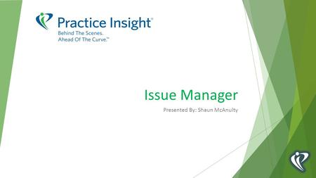 Issue Manager Presented By: Shaun McAnulty. Goals for Understanding Issue Manager is the ticketing & tracking system for issues between PI Employees and.