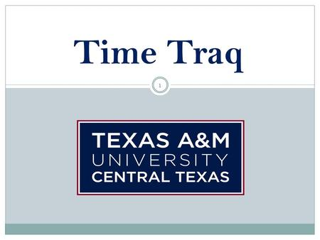 1 Time Traq. Overview 2 Web-based Created by TAMU Business Computing Services Group (BCS) Interfaces with Leave Traq for monthly payrolls On-line timesheets.