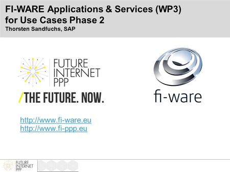FI-WARE Applications & Services (WP3) for Use Cases Phase 2 Thorsten Sandfuchs, SAP.