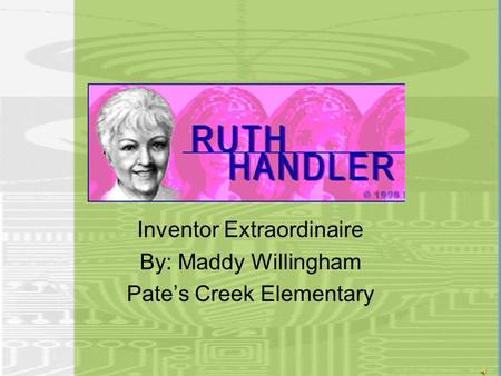 Inventor Extraordinaire By: Maddy Willingham Pate's Creek Elementary.