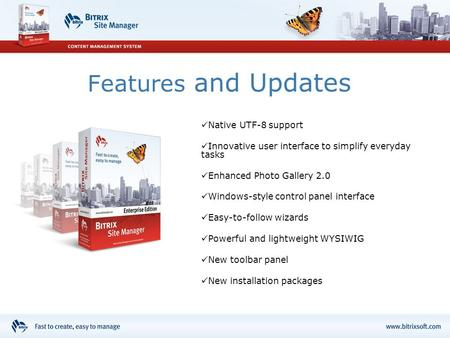 Features and Updates Native UTF-8 support Innovative user interface to simplify everyday tasks Enhanced Photo Gallery 2.0 Windows-style control panel interface.