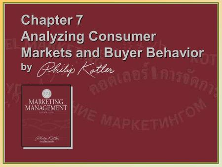7-1 Chapter 7 Analyzing Consumer Markets and Buyer Behavior by.