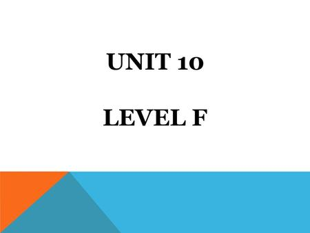 UNIT 10 LEVEL F. Noun Definition: a critical or explanatory note or comment, especially for a literary work Sentence: When reading a text, making annotations,