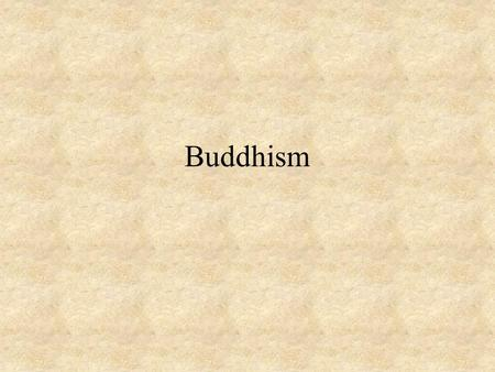 "Buddhism. Buddha – the ""Enlightened One"" Siddhartha Gautama (c. 563 BC to 483 BC) Born in the part of India what is now Nepal Spent his life teaching."