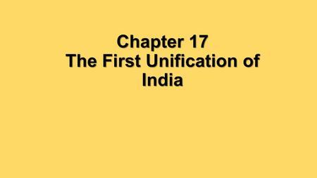 Chapter 17 The First Unification of India