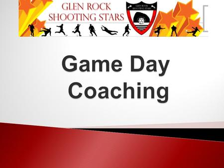 "Game Day Coaching Arrival Warm Up Instruction Pre Game Half Time Post Game Coaching in the Game Substitution Policy ""The Game is the Teacher"""