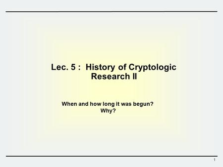 Lec. 5 : History of Cryptologic Research II