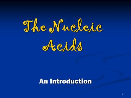 The Nucleic Acids An Introduction.