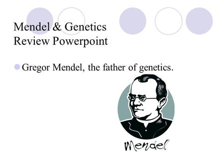 Mendel & Genetics Review Powerpoint