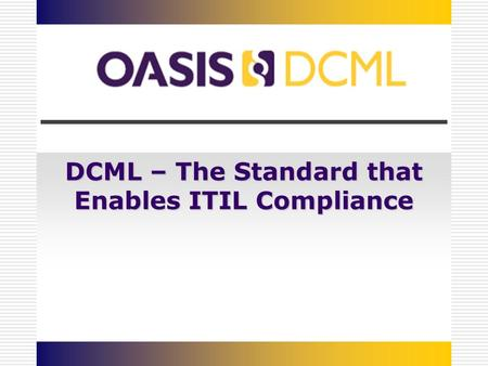DCML – The Standard that Enables ITIL Compliance.