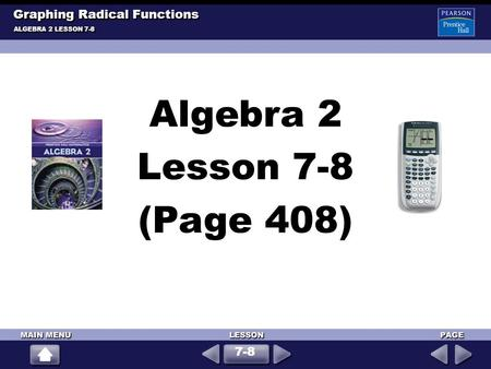 Graphing Radical Functions ALGEBRA 2 LESSON 7-8 7-8 Algebra 2 Lesson 7-8 (Page 408)