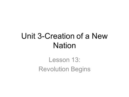 Unit 3-Creation of a New Nation