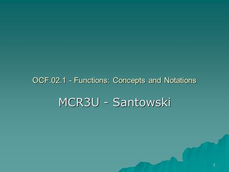 1 OCF.02.1 - Functions: Concepts and Notations MCR3U - Santowski.