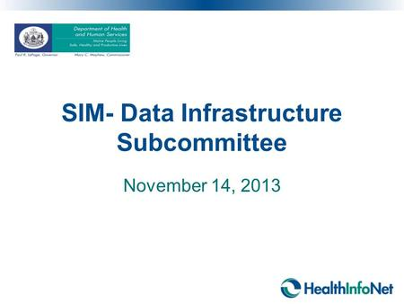 SIM- Data Infrastructure Subcommittee November 14, 2013.
