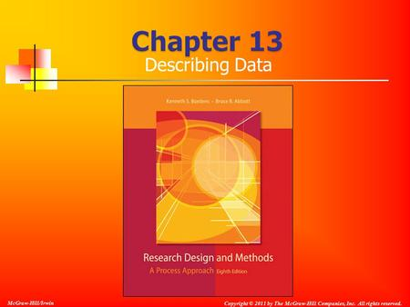 Copyright © 2011 by The McGraw-Hill Companies, Inc. All rights reserved. McGraw-Hill/Irwin Describing Data.
