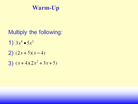 Warm-Up Multiply the following: 1) 2) 3) Math II UNIT QUESTION: What methods can be used to find the inverse of a function? Standard: MM2A2, MM2A5 Today's.