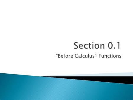 """Before Calculus"" Functions.  Calculus,10/E by Howard Anton, Irl Bivens, and Stephen Davis Copyright © 2009 by John Wiley & Sons, Inc. All rights reserved."