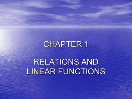 CHAPTER 1 RELATIONS AND LINEAR FUNCTIONS. Cartesian Coordinate Plane.