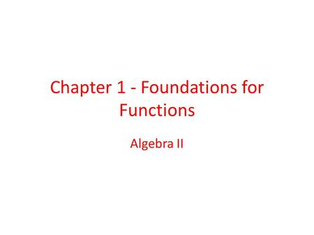 Chapter 1 - Foundations for Functions