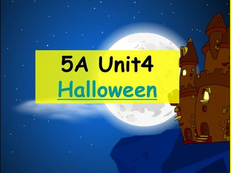 5A Unit4 Halloween Halloween Happy Women's Day!
