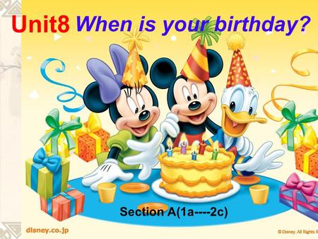 When is your birthday? Unit8 Section A(1a----2c)