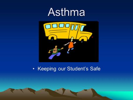 Asthma Keeping our Student's Safe. Content What Asthma Is and Isn't What Happens Asthma Treatment Management Strategies Role of the School Nurse.