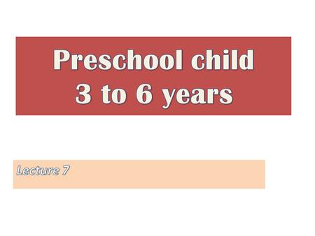Introduction The preschool year are a time of new initiative and independence. Most children are In child care center or school for the part of day and.
