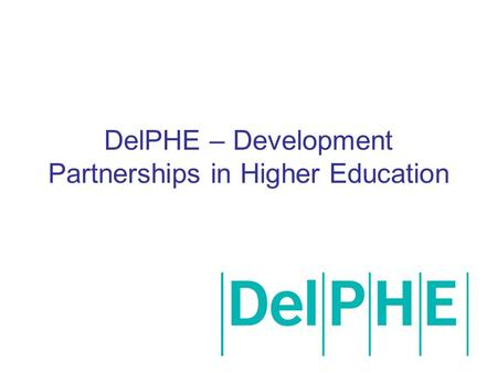DelPHE – Development Partnerships in Higher Education.