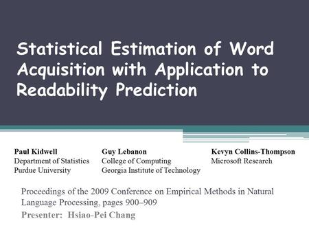 Statistical Estimation of Word Acquisition with Application to Readability Prediction Proceedings of the 2009 Conference on Empirical Methods in Natural.