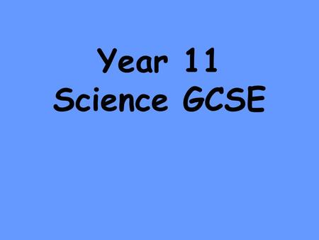 Year 11 Science GCSE. Which Course Does My Child Follow? Triple Science 'Additional' Science.