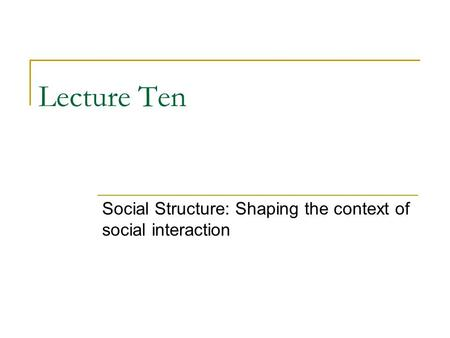 Social Structure: Shaping the context of social interaction