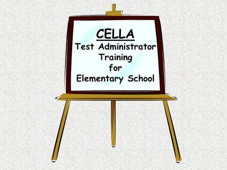 CELLA Test Administrator Training for Elementary School.