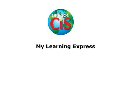 My Learning Express Learning Express Library provides an array of resources to help you succeed in school, work, and life. Choose from hundreds of practice.