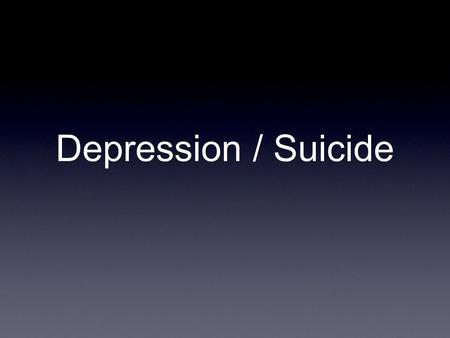 Depression / Suicide. What is Depression? Clinical depression is defined as being sad or feeling down every day for 2 consecutive weeks.