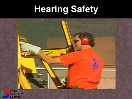 Hearing Safety. Protect Your Hearing Imagine your life without sound Hearing problems affect every aspect of life 15 million Americans have hearing loss.