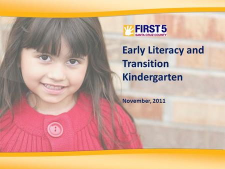 Pr Early Literacy and Transition Kindergarten November, 2011.