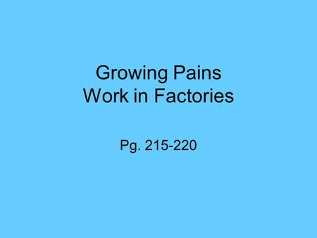 Growing Pains Work in Factories Pg. 215-220. Work in Factories After the Civil War, many people moved to cities to find work. This was also true in Tennessee.