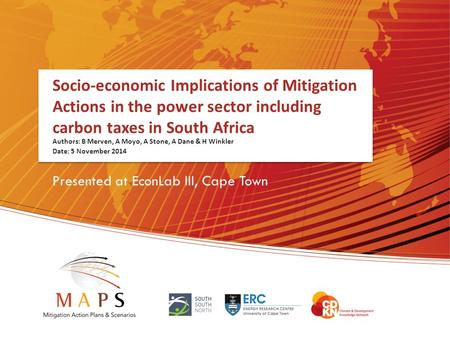 Socio-economic Implications of Mitigation Actions in the power sector including carbon taxes in South Africa Authors: B Merven, A Moyo, A Stone, A Dane.