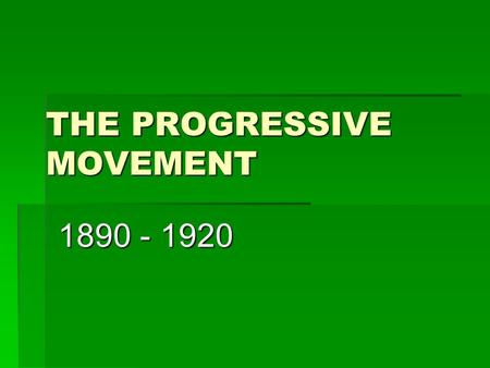 """an introduction to the origins of progressivism in the late 1800s Introductory lesson plan that activates prior knowledge and deals with the """"big  ideas"""", an interactive  usii8 analyze the origins of progressivism and important  progressive leaders, and summarize the major  during the mid-1800s by time ."""