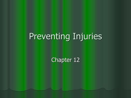 Preventing Injuries Chapter 12. Unintentional vs. Intentional Injuries can be unintentional – Accidents Injuries can be unintentional – Accidents Injuries.